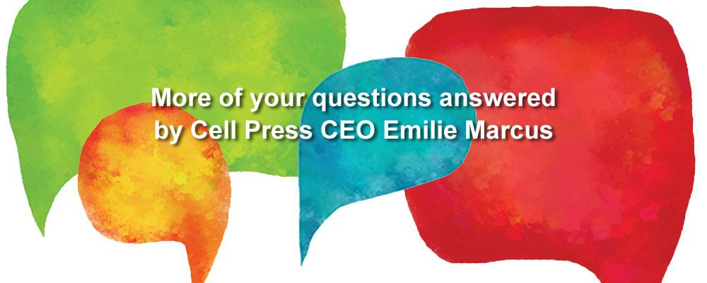 CEO Emilie Marcus fields questions from the Cell Press community