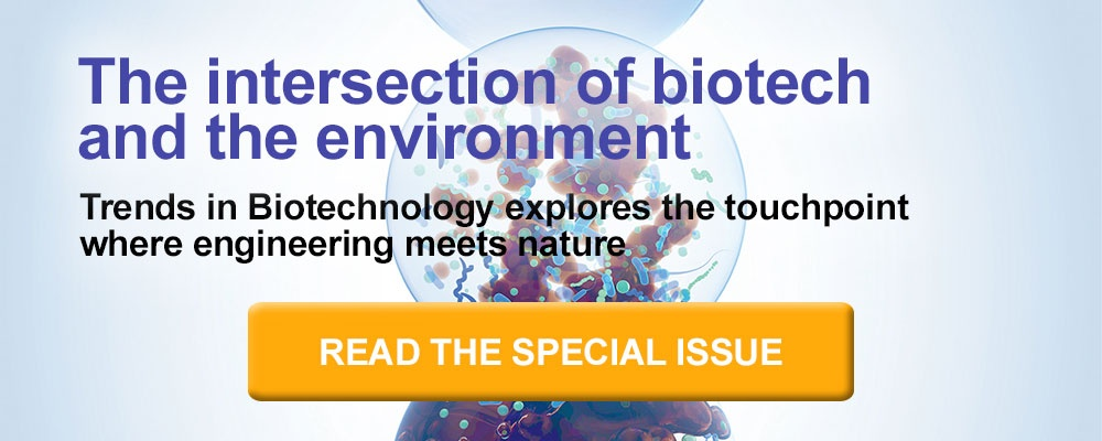 Read the Trends in Biotechnology special issue