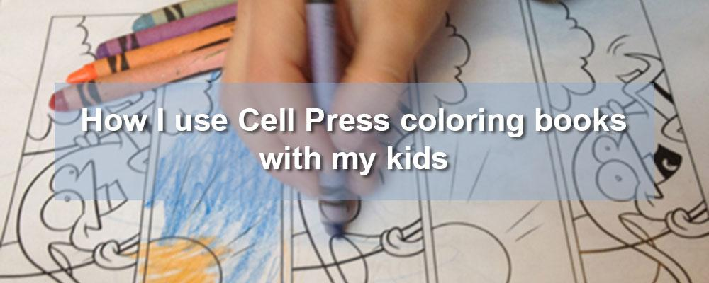 How I use Cell Press coloring books with my kids