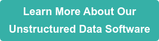 Learn More About Our Unstructured Data Software