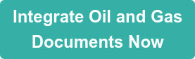 Integrate Oil and Gas Documents Now