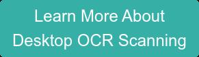 Learn More About Desktop OCR Scanning