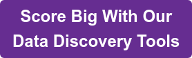 Score Big With Our  Data Discovery Tools