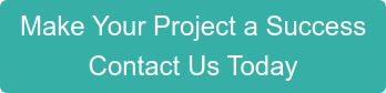 Make Your Project a Success Contact Us Today