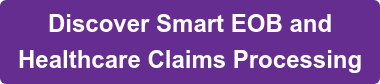 Discover Smart EOB and Healthcare Claims Processing