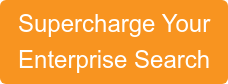 Supercharge Your Enterprise Search