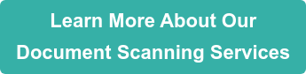 Learn More About Our Document Scanning Services