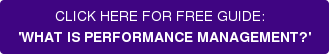 FREE DOWNLOAD CLICK HERE:   WHAT IS PERFORMANCE MANAGEMENT?