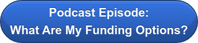 Podcast Episode: What Are My Funding Options?