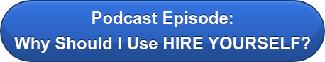 Podcast Episode: Why Should I Use HIRE YOURSELF?