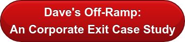 Dave's Off-Ramp: An Corporate Exit Case Study