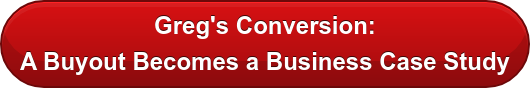 Greg's Conversion: A Buyout Becomes a Business Case Study