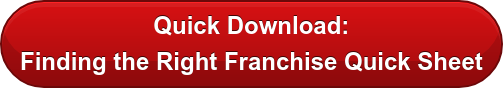 Quick Download: Finding the Right Franchise Quick Sheet