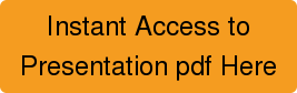 Instant Access to  Presentation pdf Here