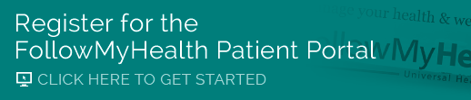Register for the FollowMyHealth Patient Portal