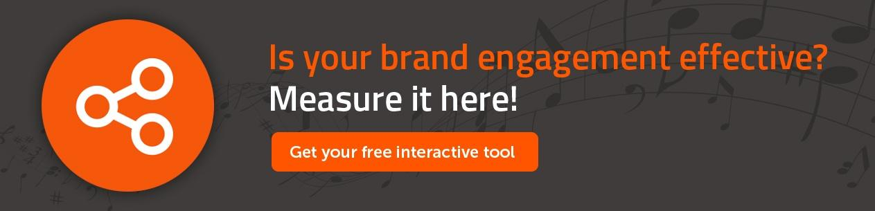 Is your brand engagement effective? Measure it here! Get your free interactive tool.