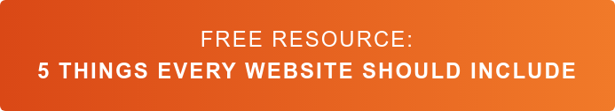 Free Resource:  5 Things Every Website Should Include