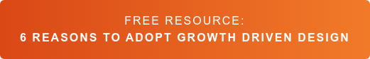 Free Resource: 6 Reasons to Adopt Growth Driven Design