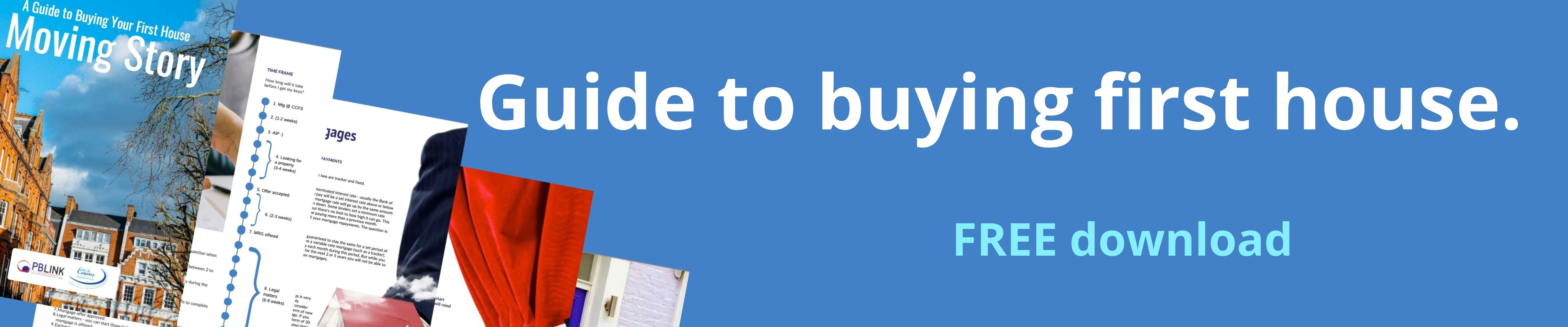Moving Story. A Guide to Buying Your First House.