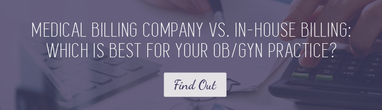 Medical Billing  Company vs. In-House Billing: Which Is Best for Your Ob/Gyn Practice?