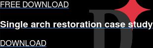 FREE DOWNLOAD  Single arch restoration case study DOWNLOAD