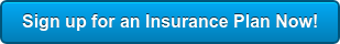 Sign up for an Insurance Plan Now!