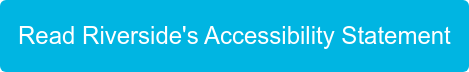 Read Riverside's Accessibility Statement