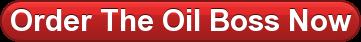 Order The Oil Boss Now