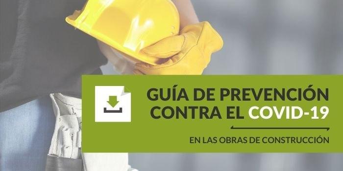 Guía de prevención contra el Covid-19 en la costrucción