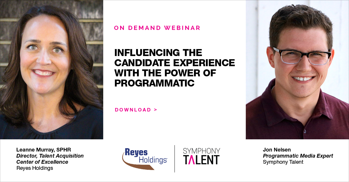 Symphony Talent Webinar - Influencing the Candidate Experience with the Power of Programmatic