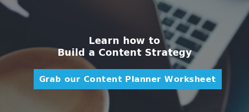 Learn how to Build a Content Strategy      Grab our Content Planner Worksheet