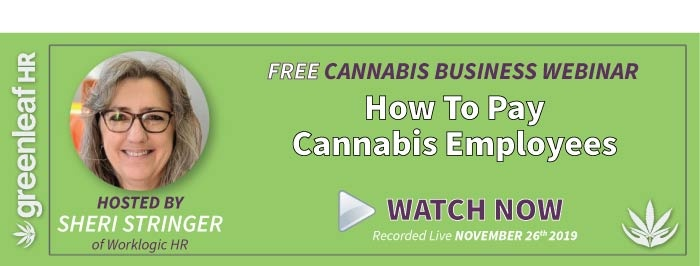 Greenleaf HR Webinar - How To Pay Cannabis Employees