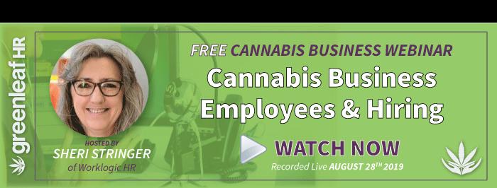 Cannabis Employees & Hiring: Free Webinar from Greenleaf HR