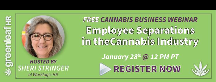 Greenleaf Hr Webinar - Employee Separations in the Cannabis Industry
