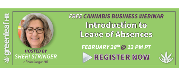 Greenleaf Hr Webinar - Introduction to Leave of Absences in the Cannabis Industry