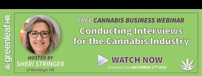 Greenleaf HR Webinar - Conducting Interviews for the Cannabis Industry