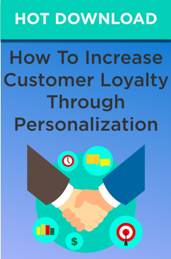 How To Increase Customer Loyalty Through Personalization - Download Free eBook