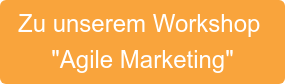 "Zu unserem Workshop  ""Agile Marketing"""