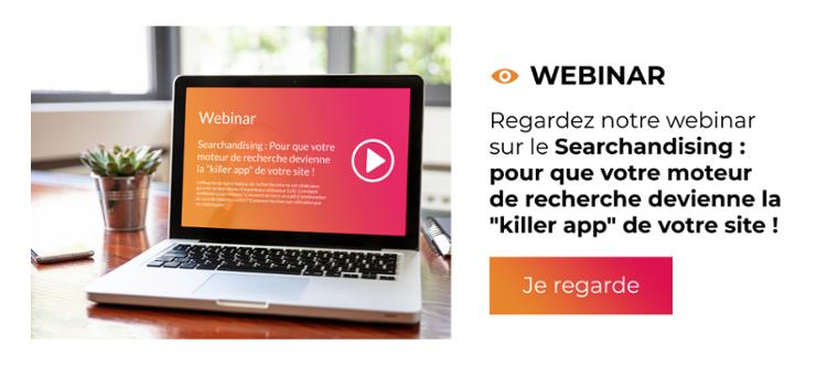 """Webinar - Searchandising : pour que votre moteur de recherche devienne la """"killer app"""" de votre site !"""