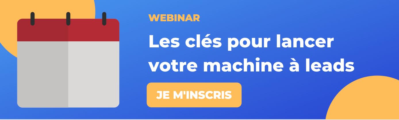 Inscriptions webinar machine à leads - ComExplorer