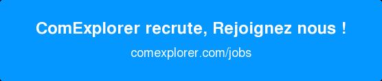 ComExplorer recrute, Rejoignez nous ! comexplorer.com/jobs