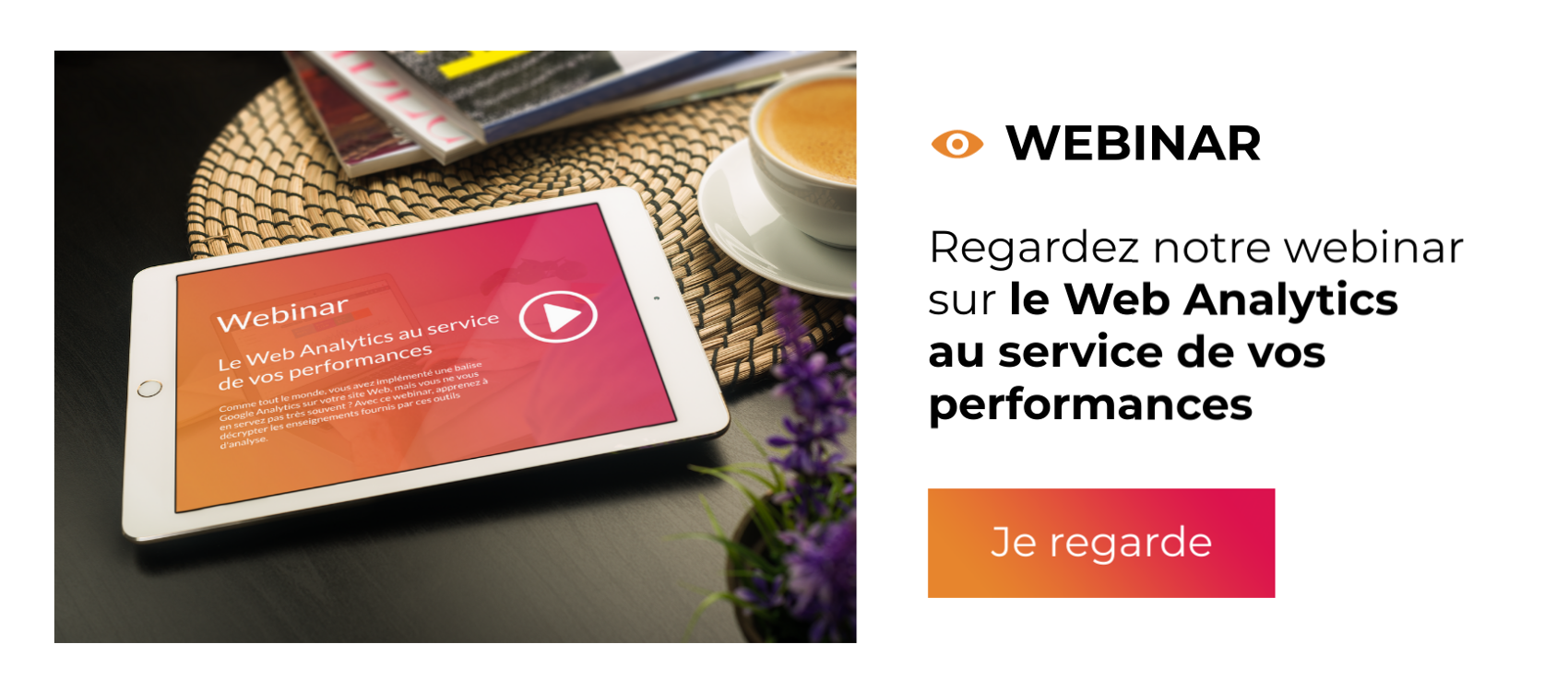 Webinar - Le Web Analytics au service de vos performances