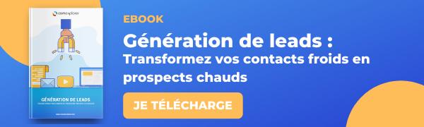 Ebook génération de leads : transformez vos contacts froids en prospects chauds