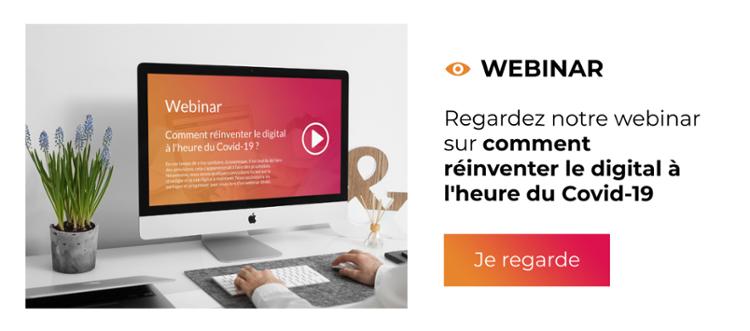 Webinar - Comment réinventer le digital à l'heure du COVID-19 ?