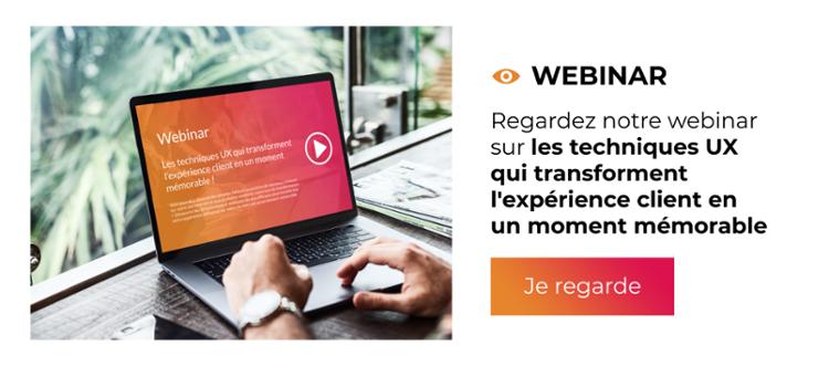 Webinar - Les techniques UX qui transforment l'expérience client en un moment mémorable