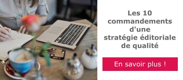 Les 10 commandements d'une stratégie éditoriale de qualité
