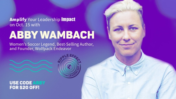 Abby Wambach - Leadercast 2020 Ripple Effect - Digital Leadership Conference