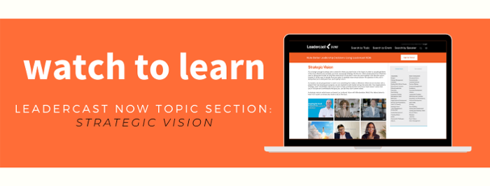 Leadercast Now Strategic Vision Topic Page