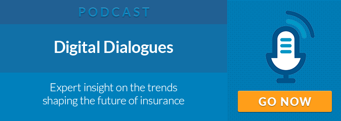 PODCAST: Digital Dialogues. Expert insight on the trends shaping the future of insurance. GO NOW
