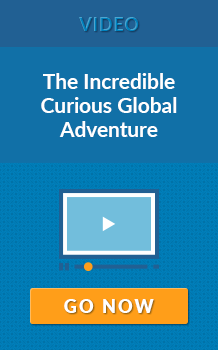 Video: The Incredible Curious Global Adventure. GO NOW